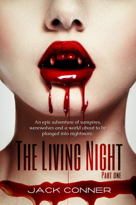 The Living Night: Part One: An Epic Vampire Series