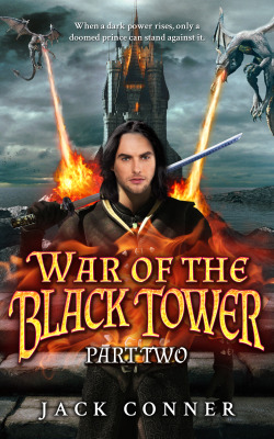 War of the Black Tower: Part Two of an Epic Fantasy Trilogy