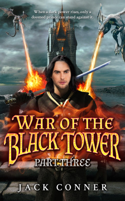 War of the Black Tower: Part Three of an Epic Fantasy Trilogy