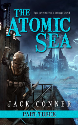 The Atomic Sea: Part Three