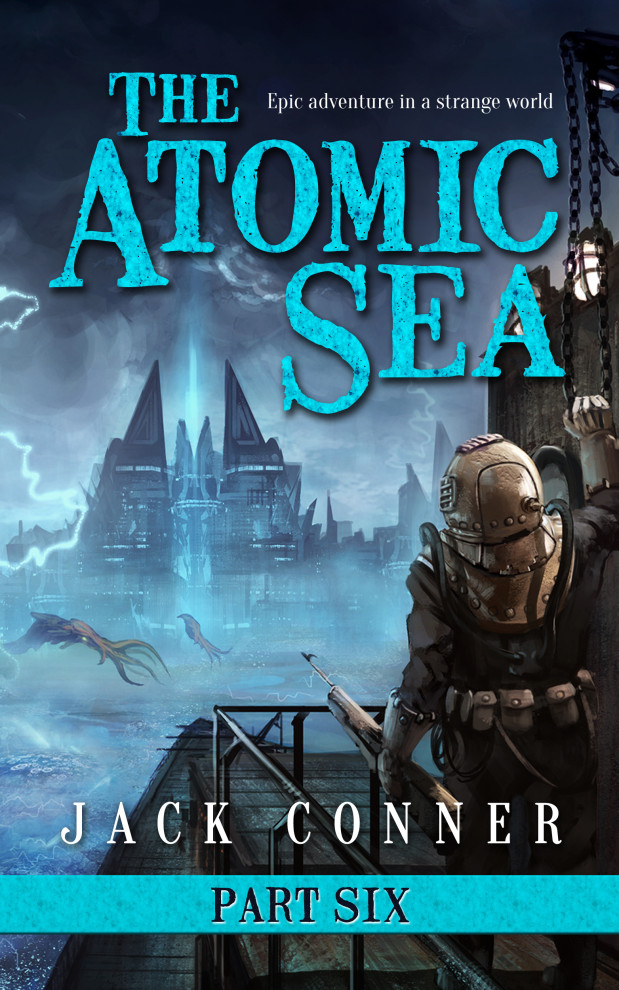 "Part Six of my epic fantasy series ""The Atomic Sea"" now available!"